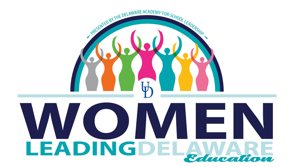 "3rd Annual Women Leading Delaware Education Conference: ""Dare to Lead"""